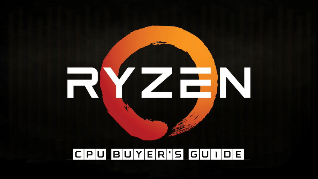 Ryzen CPU Buyer's Guide