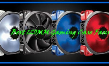 The Best 120mm Case Fan